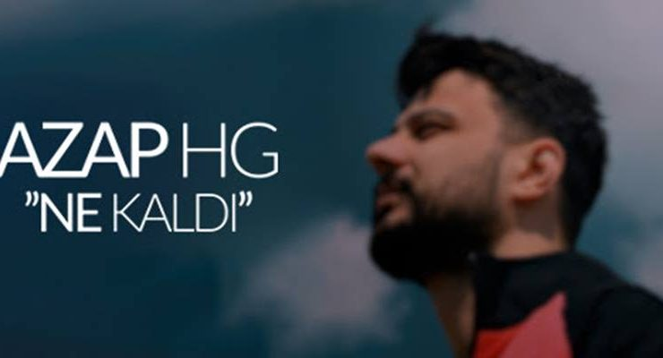 Azap HG – Ne Kaldı/ Video
