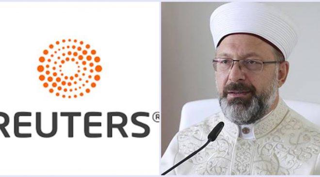 Reuters, Erbaş'ı gündemine aldı…